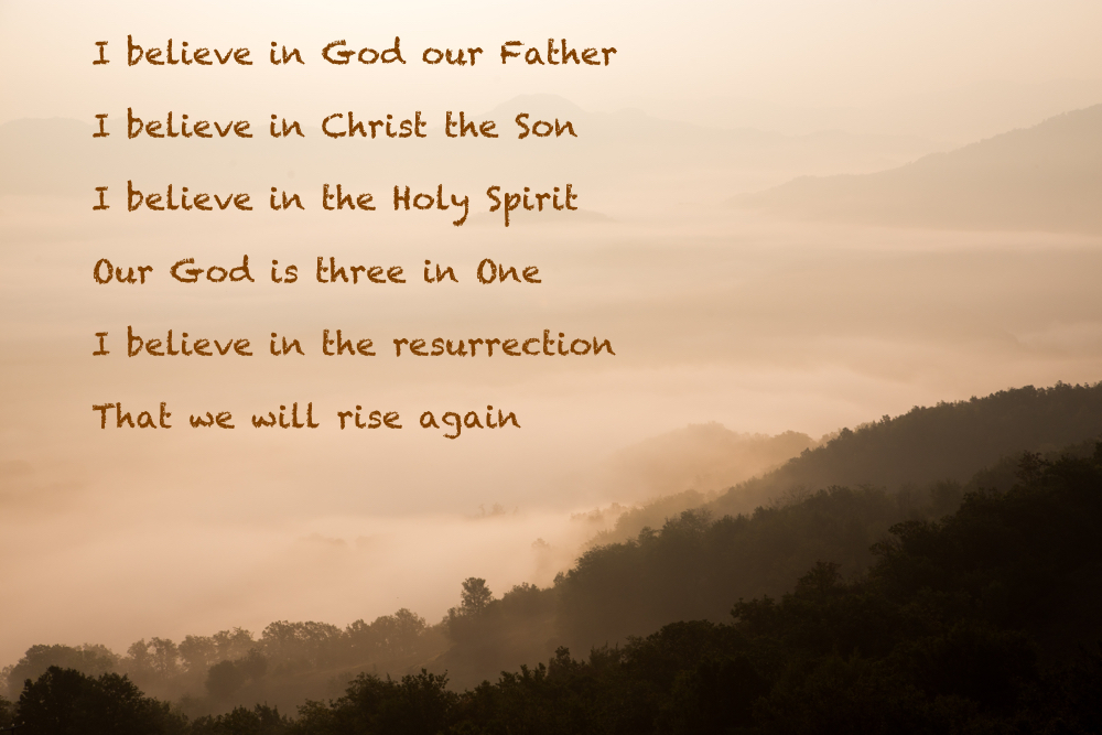 I believe in God the Father, I believe in Christ the Son